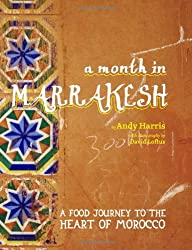 A Month in Marrakesh: A Food Journey to the Heart of Morocco