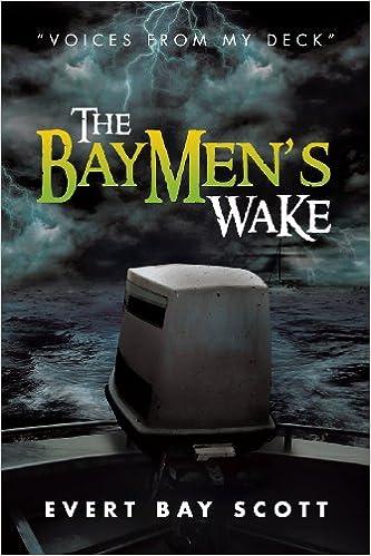 The Baymen's Wake: