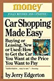 img - for Car Shopping Made Easy: Buying or Leasing, New or Used: How to Get the Car You Want at the Price You Want to Pay (Money, America's Financial Advisor Series) book / textbook / text book