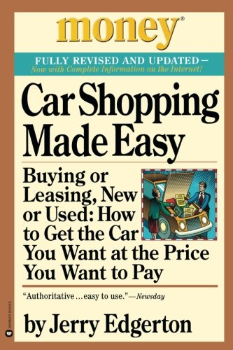 Car Shopping Made Easy: Buying or Leasing, New or Used: How to Get the Car You Want at the Price You Want to Pay (Money, America's Financial Advisor - In Or Shopping Eugene