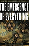 The Emergence of Everything, Harold J. Morowitz, 0195173317