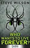 Book Cover for Who Wants to Live Forever?
