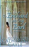To Enchant an Icy Earl, Catherine Gayle, 1492372269
