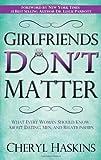 Girlfriends Don't Matter, Cheryl Haskins, 1606152246