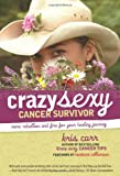 Crazy Sexy Cancer Survivor, Kris Carr, 1599213702
