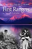 First Rangers: The Life and Times of Frank Liebig and Fred Herrig, Glacier Country 1902-1910