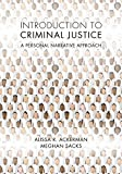 Introduction to Criminal Justice: A Personal Narrative Approach