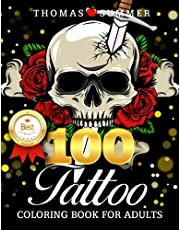 100 Tattoo Coloring Book for Adults: A Tattoo Coloring Book for Adults with Beautiful Tattoo Designs for Stress Relief, Relaxation, and Creativity