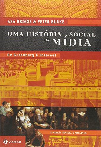 Uma História Social da Mídia. De Gutenberg à Internet