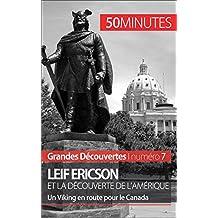 Leif Ericson et la découverte de l'Amérique: Un Viking en route pour le Canada (Grandes Découvertes t. 7) (French Edition)