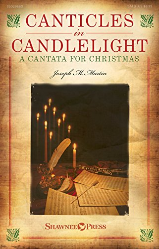 Shawnee Press Canticles in Candlelight (A Cantata for Christmas) DIGITAL PRODUCTION KIT Composed by Joseph M. ()