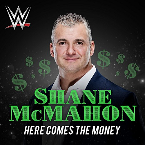 Here Comes The Money Shane Mcmahon By Wwe Amp Jim Johnston