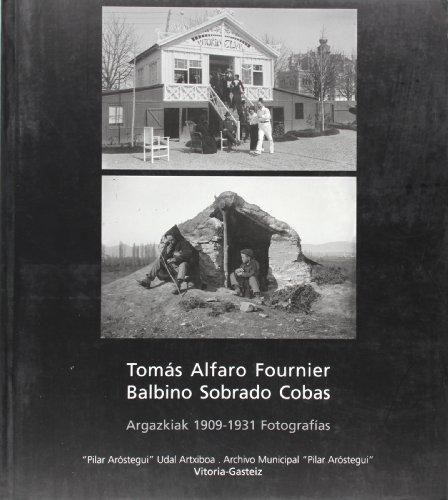 Descargar Libro , Balbino Sobrado Cobas - Argazkiak 1909-1931 = Fotografias 1909-1931 Tomas Alfaro Fournier