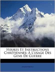 Heures Et Instructions Chr 233 Tiennes 192 L Usage Des Gens De