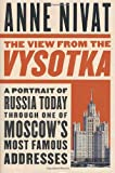 The View from the Vysotka, Anne Nivat, 031232278X