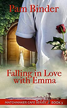 Falling in Love with Emma (Matchmaker Cafe Series Book 3) by [Binder, Pam]