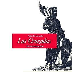 Las Cruzadas: Historia completa [The Crusades: The Complete History]