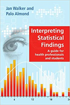 Interpreting statistical findings: a guide for health professionals and students: a guide for health professionals and students