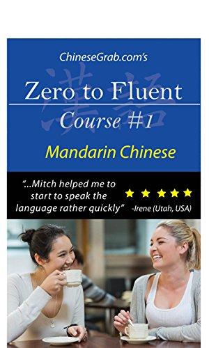 Zero to Fluent: Course #1 (Mandarin Chinese) by ChineseGrab.com