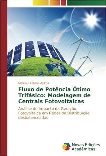 Fluxo de Potência Ótimo Trifásico: Modelagem de Centrais Fotovoltaicas: Análise do Impacto da Geração Fotovoltaica em Redes de Distribuição desbalanceadas ...