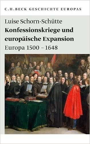 Konfessionskriege und europäische Expansion: