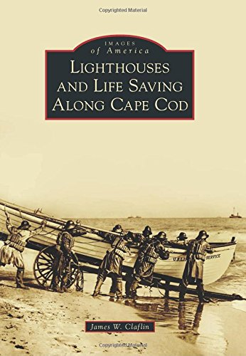 Lighthouses and Life Saving Along Cape Cod (Images of America)
