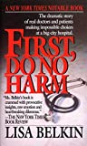 Download First, Do No Harm: The Dramatic Story of Real Doctors and Patients Making Impossible Choices at a Big-City Hospital in PDF ePUB Free Online