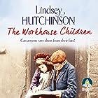 The Workhouse Children Hörbuch von Lindsey Hutchinson Gesprochen von: Lara J West