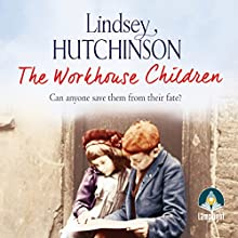 The Workhouse Children Audiobook by Lindsey Hutchinson Narrated by Lara J West