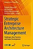 Strategic Enterprise Architecture Management: Challenges, Best Practices, and Future Developments (Management for Professionals)