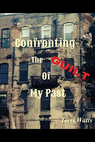 Confronting the Guilt of My Past: A True Story About Self Condemnation