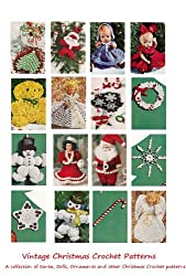 Christmas Crochet Patterns - 25 Vintage Christmas Crochet Patterns - Ornaments, Angels, Santa, Snowflakes, Dolls and More.