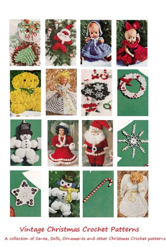 (Christmas Crochet Patterns - 25 Vintage Christmas Crochet Patterns - Ornaments, Angels, Santa, Snowflakes, Dolls and More.)