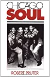 img - for Chicago Soul (Music in American Life) by Robert Pruter (1992-01-01) book / textbook / text book