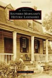 Southern Maryland's Historic Landmarks (Images of America)