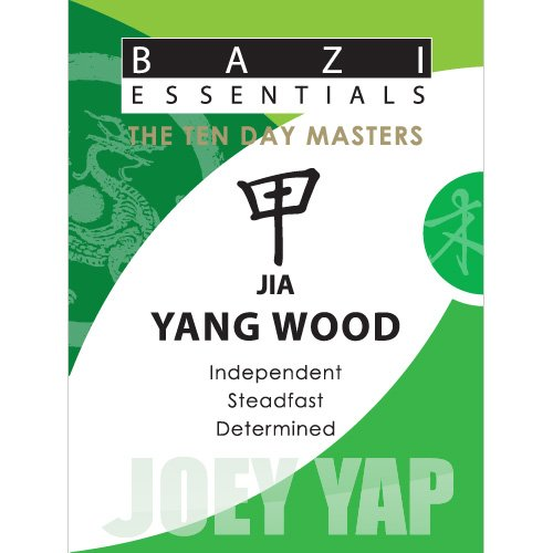 Read Online Bazi Essentials Series- Meet your Day Master and Get to know yourself!: Jia (Yang) Wood ebook