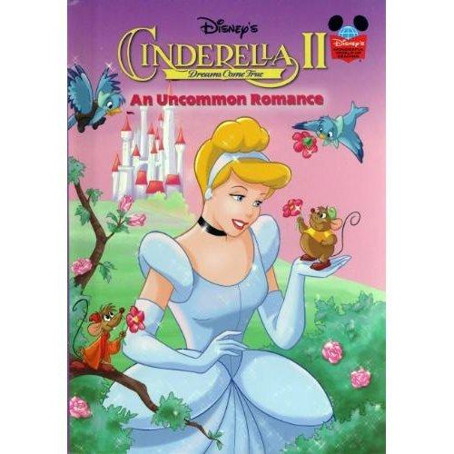 Disney's Cinderella II: Dreams Come True: An Uncommon Romance (Disney's Wonderful World of Reading)