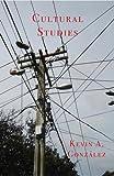 Cultural Studies, Kevin A. González, 088748493X