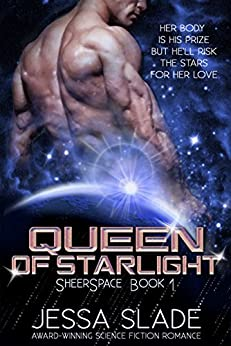 Queen of Starlight: Sheerspace Book 1 by [Slade, Jessa]