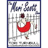 The Meri Scott Show (London Loving Book 2)