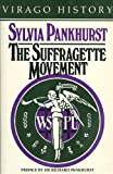 The Suffragette Movement, Sylvia Pankhurst, 0860680266