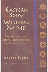 Eastern Body, Western Mind: Psychology and the Chakra System as a Path to the Self Paperback
