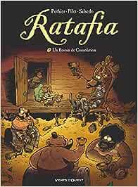 Ratafia - Tome 07: Un besoin de consolation (Humour)
