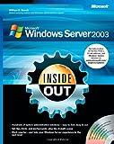 Microsoft® Windows Server™ 2003 Inside Out, William R. Stanek, William Stanek, 0735620482