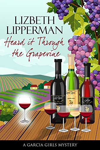 Heard it Through the Grapevine (a Garcia Girls Mystery) #1