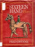 The Sixteen Hand Horse, Fred Gwynne, 0671961004
