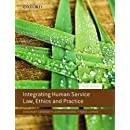 Integrating Human Service Law, Ethics and Practice, Third Edition
