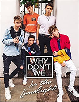 557861bc1 Amazon.com: Why Don't We: In the Limelight (9780062871312): Why Don't We:  Books