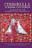 img - for Cinderella across Cultures: New Directions and Interdisciplinary Perspectives (Series in Fairy-Tale Studies) book / textbook / text book
