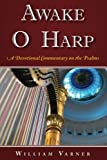 img - for Awake O Harp: A Devotional Commentary on the Psalms book / textbook / text book